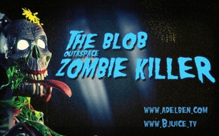 The blob outaspace Zombie Killer